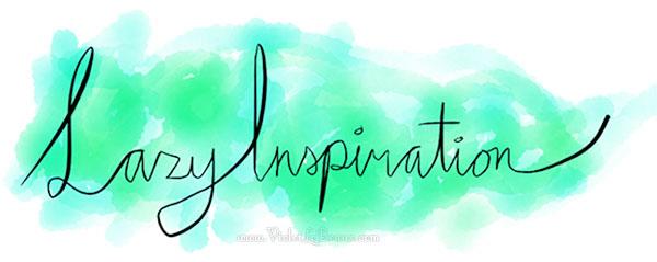 lazy inspiration4 Lazy Inspiration