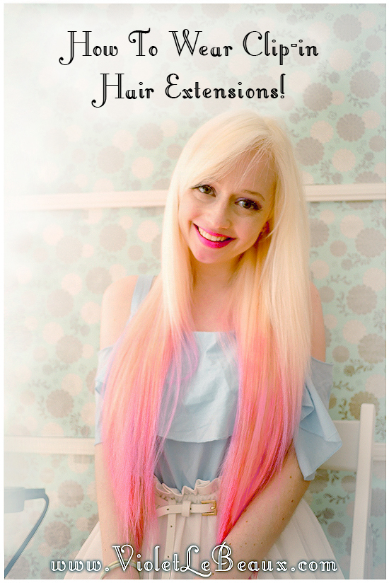 10 how to use hair extensions tutorial violet lebeaux How To Apply Clip In Extensions
