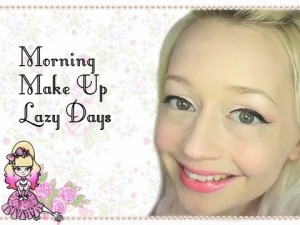Lazy Days – Morning Make Up